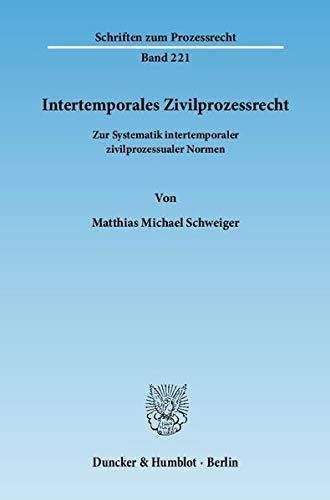 Intertemporales Zivilprozessrecht: Matthias Michael Schweiger