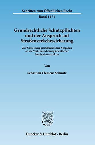 Grundrechtliche Schutzpflichten und der Anspruch auf Straßenverkehrssicherung: Sebastian ...