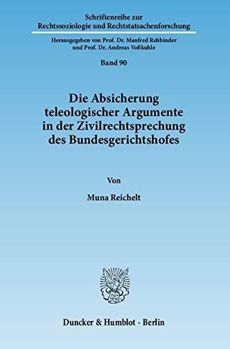 Die Absicherung teleologischer Argumente in der Zivilrechtsprechung des Bundesgerichtshofes: Muna ...