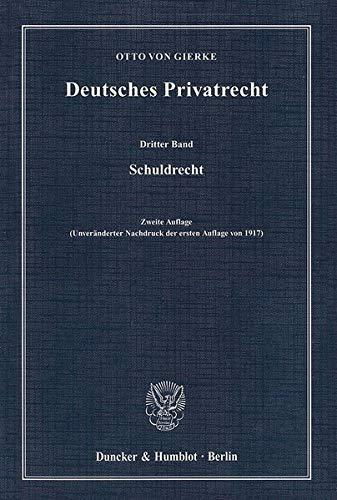 Deutsches Privatrecht.: Dritter Band: Schuldrecht.