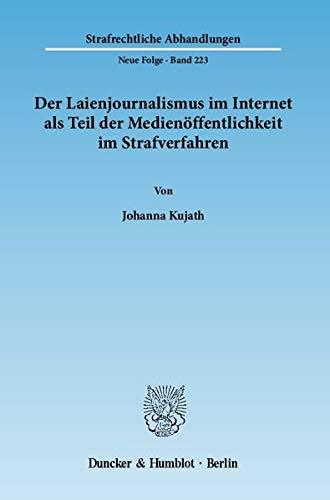 Der Laienjournalismus im Internet als Teil der Medienöffentlichkeit im Strafverfahren: Johanna ...