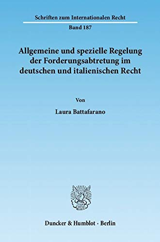 Allgemeine und spezielle Regelung der Forderungsabtretung im deutschen und italienischen Recht: ...