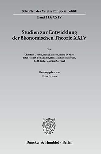 Studien zur Entwicklung der ökonomischen Theorie XXIV: Heinz D. Kurz