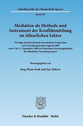 9783428134427: Mediation als Methode und Instrument der Konfliktmittlung im öffentlichen Sektor: Vorträge auf dem deutsch-koreanischen Symposium zum ... für öffentliche Verwaltung Speyer