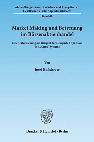 Market Making und Betreuung im Börsenaktienhandel: Josef Hofschroer