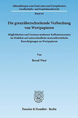 Die grenzüberschreitende Verbuchung von Wertpapieren: Bernd Wust