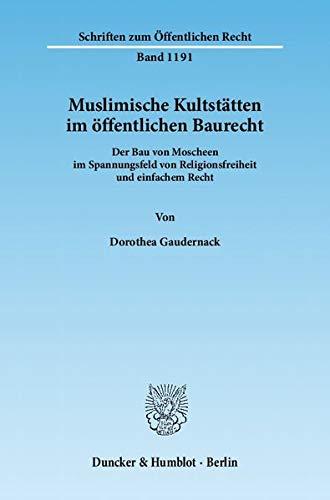 Muslimische Kultstätten im öffentlichen Baurecht: Dorothea Gaudernack