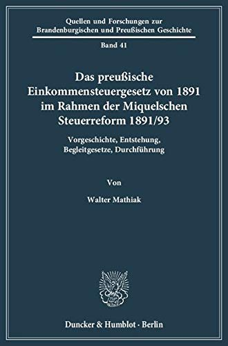 Das preußische Einkommensteuergesetz von 1891 im Rahmen der Miquelschen Steuerreform 1891&#...