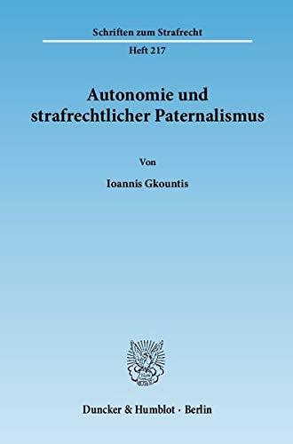 Autonomie und strafrechtlicher Paternalismus: Ioannis Gkountis