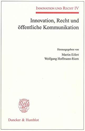 Innovation, Recht und öffentliche Kommunikation: Martin Eifert