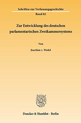 Zur Entwicklung des deutschen parlamentarischen Zweikammersystems: Joachim von Wedel
