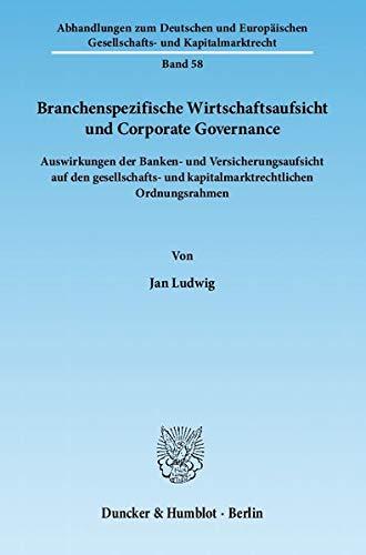 Branchenspezifische Wirtschaftsaufsicht und Corporate Governance: Jan Ludwig