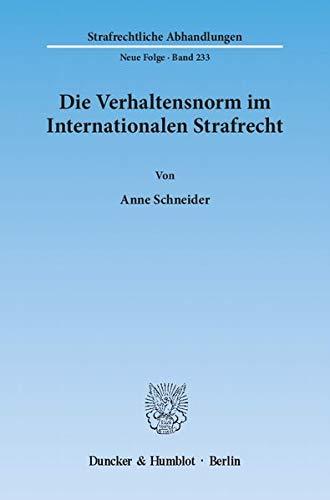 Die Verhaltensnorm im Internationalen Strafrecht: Anne Schneider