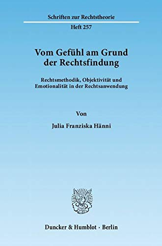 Vom Gefühl am Grund der Rechtsfindung: Julia Franziska Hänni