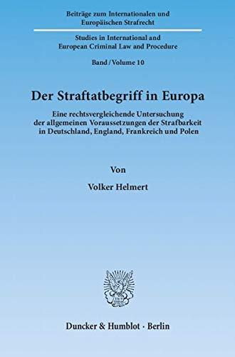 Der Straftatbegriff in Europa: Volker Helmert