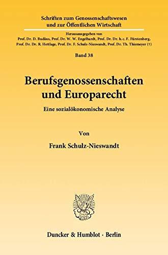 Berufsgenossenschaften und Europarecht: Eine sozialökonomische Analyse (Paperback): Frank ...