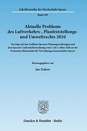 Aktuelle Probleme des Luftverkehrs-, Planfeststellungs- und Umweltrechts 2010: Jan Ziekow
