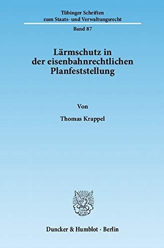 Lärmschutz in der eisenbahnrechtlichen Planfeststellung: Thomas Krappel