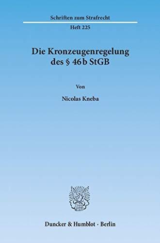 Die Kronzeugenregelung des § 46b StGB: Nicolas Kneba