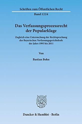 9783428136308: Das Verfassungsprozessrecht der Popularklage: Zugleich eine Untersuchung der Rechtsprechung des Bayerischen Verfassungsgerichtshofs der Jahre 1995 bis 2011