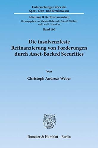 Die insolvenzfeste Refinanzierung von Forderungen durch Asset-Backed Securities: Christoph Andreas ...