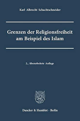 9783428136452: Grenzen der Religionsfreiheit am Beispiel des Islam