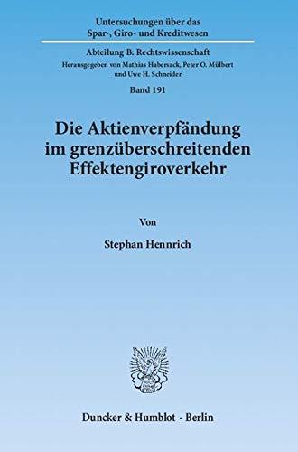 Die Aktienverpfändung im grenzüberschreitenden Effektengiroverkehr: Stephan Hennrich