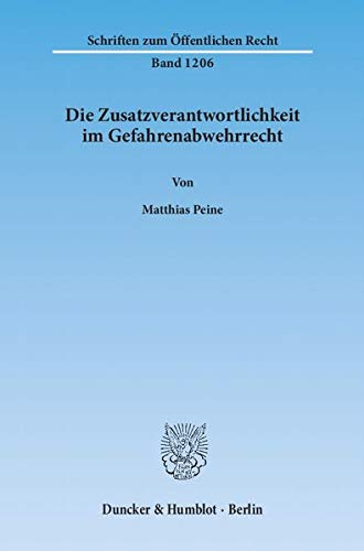 Die Zusatzverantwortlichkeit im Gefahrenabwehrrecht: Matthias Peine