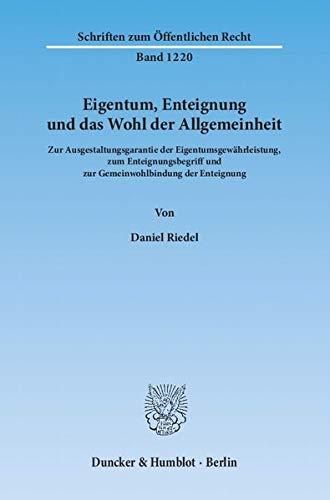 Eigentum, Enteignung und das Wohl der Allgemeinheit: Daniel Riedel
