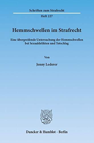 Hemmschwellen im Strafrecht: Jenny Lederer