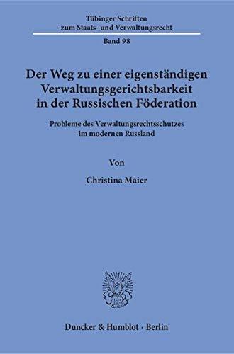 Der Weg zu einer eigenständigen Verwaltungsgerichtsbarkeit in der Russischen Föderation.:...