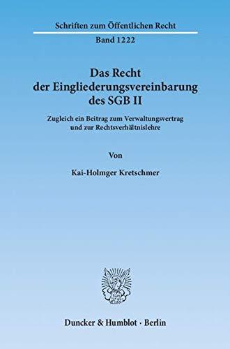 Das Recht der Eingliederungsvereinbarung des SGB II: Kai-Holmger Kretschmer