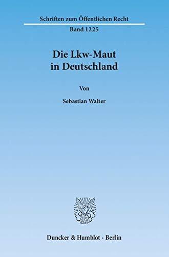 Die Lkw-Maut in Deutschland: Sebastian Walter