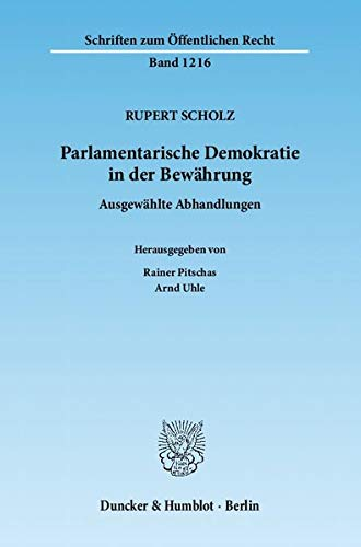 Parlamentarische Demokratie in der Bewährung: Rupert Scholz