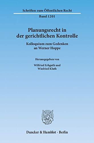 Planungsrecht in der gerichtlichen Kontrolle: Wilfried Erbguth