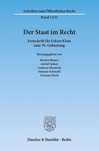 9783428137381: Der Staat im Recht: Festschrift für Eckart Klein zum 70. Geburtstag