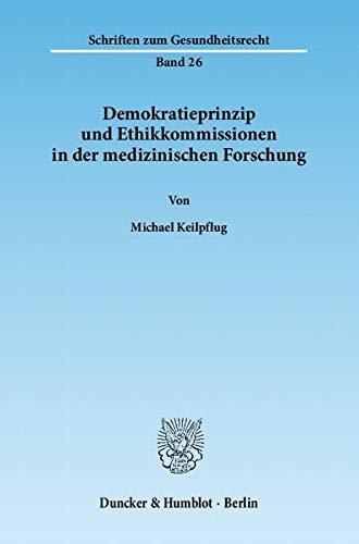 9783428137404: Demokratieprinzip und Ethikkommissionen in der medizinischen Forschung.