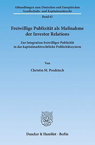 Freiwillige Publizität als Maßnahme der Investor Relations: Christin M. Posdziech
