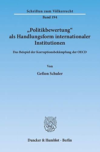 """Politikbewertung"""" als Handlungsform internationaler Institutionen: Gefion Schuler"""