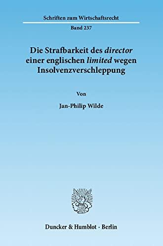 Die Strafbarkeit des director einer englischen limited wegen Insolvenzverschleppung: Jan-Philip ...