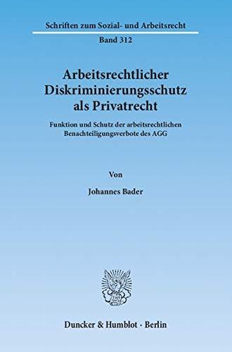 Arbeitsrechtlicher Diskriminierungsschutz als Privatrecht: Johannes Bader