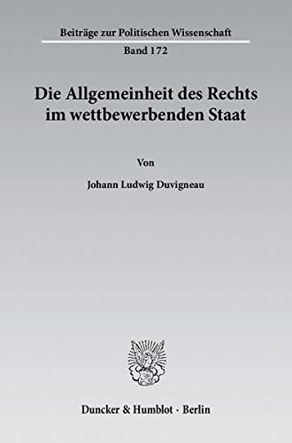 Die Allgemeinheit des Rechts im wettbewerbenden Staat: Johann Ludwig Duvigneau