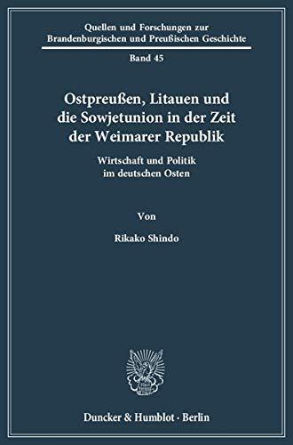 Ostpreußen, Litauen und die Sowjetunion in der Zeit der Weimarer Republik: Rikako Shindo