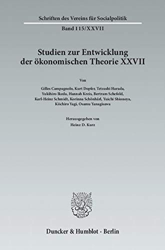 Studien zur Entwicklung der ökonomischen Theorie XXVII: Heinz D. Kurz