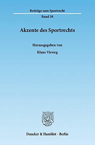 Akzente des Sportrechts: Klaus Vieweg