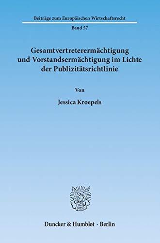 Gesamtvertreterermächtigung und Vorstandsermächtigung im Lichte der Publizitä...