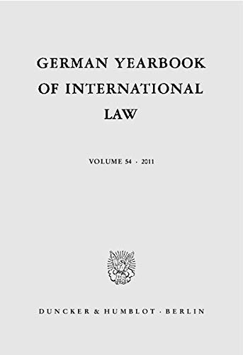 German Yearbook of International Law / Jahrbuch für Internationales Recht 54 (2011): ...