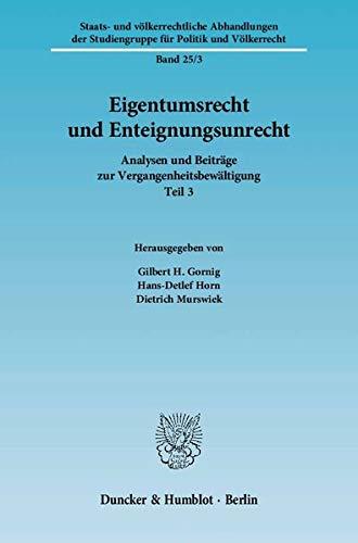 Eigentumsrecht und Enteignungsunrecht: Gilbert H. Gornig