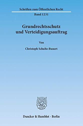 Grundrechtsschutz und Verteidigungsauftrag: Christoph Schulte-Bunert