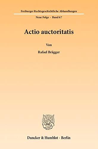 9783428139262: Actio auctoritatis (Freiburger Rechtsgeschichtliche Abhandlungen)